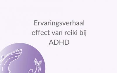 Sabine (51) uit H.I. Ambacht over het effect van reiki op ADHD